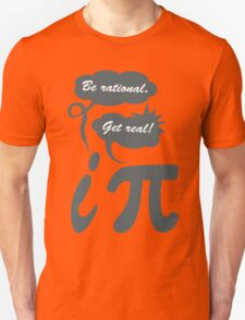 Be rational get real geek funny nerd Unisex T-Shirt