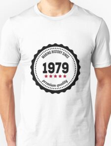Making history since 1979 badge T-Shirt