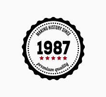 Making history since 1987 badge Unisex T-Shirt