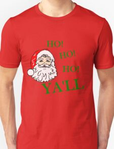 HO! HO! HO! YA'LL SOUTHERN CHRISTMAS Unisex T-Shirt