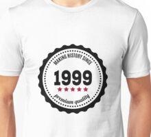 Making history since 1999 badge Unisex T-Shirt