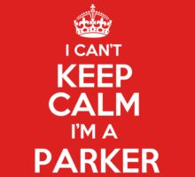 Surname or last name Parker? I can't keep calm, I'm a Parker! Kids Clothes