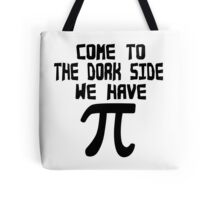 Come to the dork side we have pi geek funny nerd Tote Bag