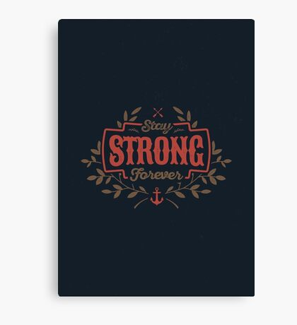 STAY STRONG FOREVER Canvas Print