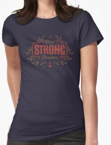 STAY STRONG FOREVER Womens Fitted T-Shirt
