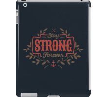 STAY STRONG FOREVER iPad Case/Skin