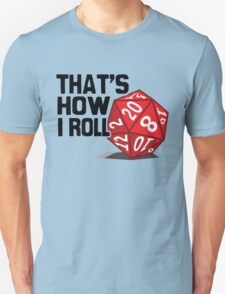 That's How I Roll T-Shirt