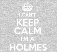 Surname or last name Holmes? I can't keep calm, I'm a Holmes! Kids Clothes