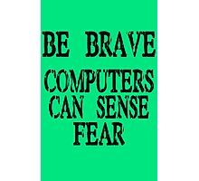 Computer fear geek funny nerd Photographic Print