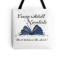 Young Adult Novelists Do It Between The Sheets! Tote Bag