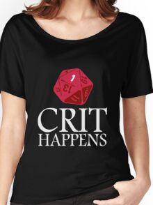 Crit Happens geek funny nerd Women's Relaxed Fit T-Shirt