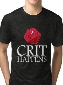 Crit Happens geek funny nerd Tri-blend T-Shirt