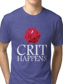 Crit Happens geek funny nerd Tri-blend T-Shirt