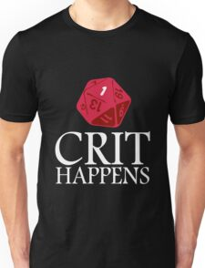 Crit Happens geek funny nerd Unisex T-Shirt