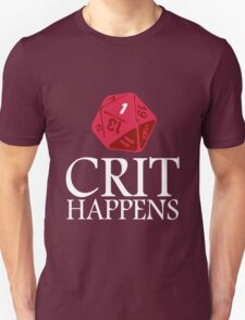 Crit Happens geek funny nerd T-Shirt