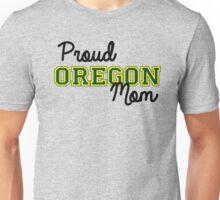 Proud Oregon U Mom Unisex T-Shirt