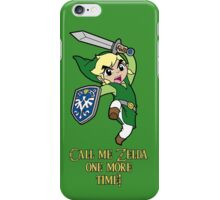 Call me Zelda one more time! iPhone Case/Skin