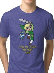 Call me Zelda one more time! Tri-blend T-Shirt