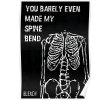You Barely Even Made My Spine Bend. Poster