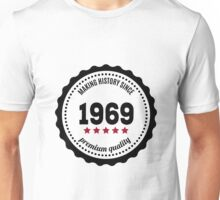 Making history since 1969 badge Unisex T-Shirt