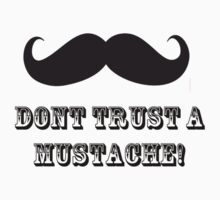dont trust a mustache by andyfairlight