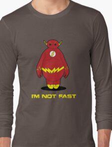 I'm Not Fast Long Sleeve T-Shirt