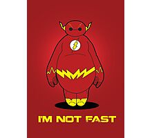I'm Not Fast Photographic Print