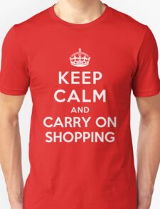 KEEP CALM AND CARRY ON SHOPPING T-Shirt