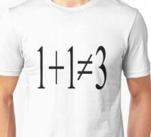 1+1 is not 3 Unisex T-Shirt