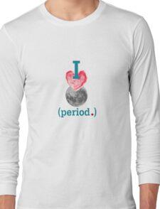 I <3 Period Long Sleeve T-Shirt