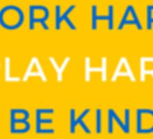 work hard play hard be kind yellow (pls contact for customization of colours) Sticker