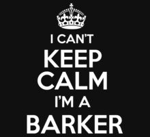 Surname or last name Barker? I can't keep calm, I'm a Barker! by hadessquintz