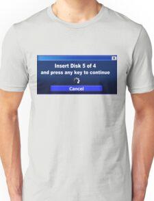 Computer Screen Messages... Insert Disk... Unisex T-Shirt