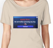 Computer Screen Messages... Apathy Error Women's Relaxed Fit T-Shirt
