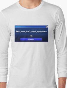 Computer Screen Messages: Real Men... Long Sleeve T-Shirt