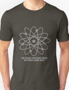 Do these protons make my mass look big geek funny nerd T-Shirt
