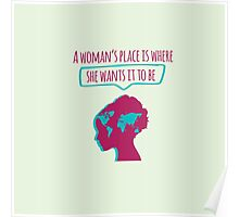 A Woman's place is where she wants it to be Poster