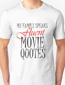 MY FAMILY SPEAKS FLUENT MOVIE QUOTES Unisex T-Shirt