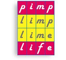 Pimp Life Canvas Print