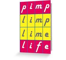 Pimp Life Greeting Card