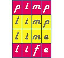 Pimp Life Photographic Print