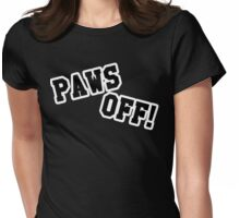 Paws off! Womens Fitted T-Shirt