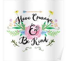 Have courage & be kind Poster
