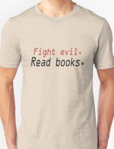 Fight evil read books geek funny nerd Unisex T-Shirt