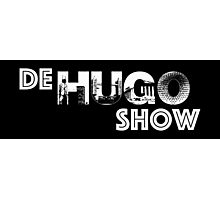 De Hugo Show Merchandise  Photographic Print