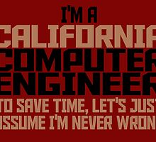 I'M A CALIFORNIA COMPUTER ENGINEER by fancytees