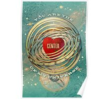You are the Center of my Universe Poster