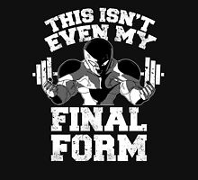 This isn't even my final form Unisex T-Shirt