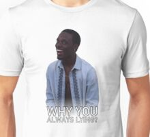 Why You Always Lying? - With Text Unisex T-Shirt