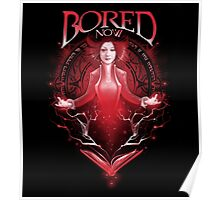 Bored Now Poster